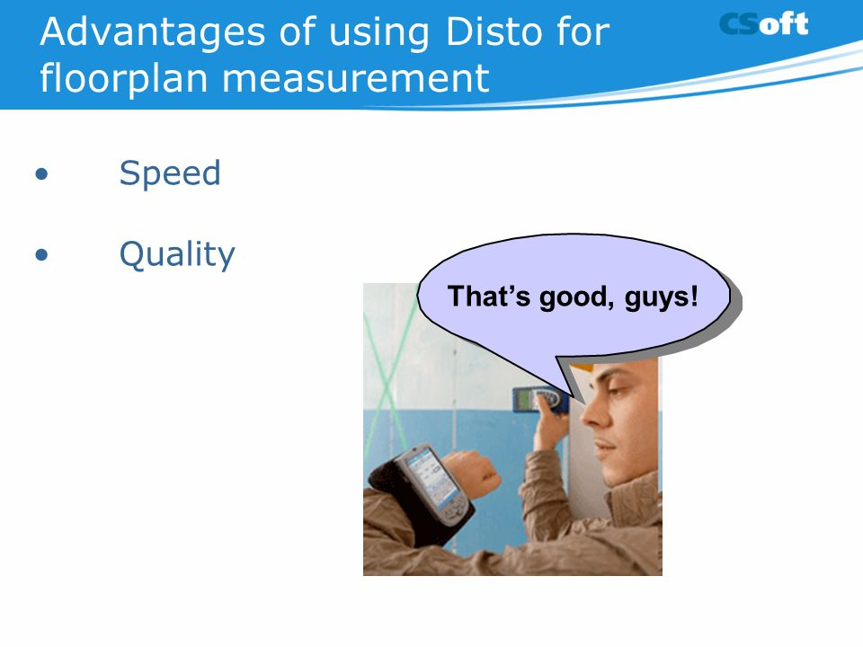 Advantages of using Disto for floorplan measurement