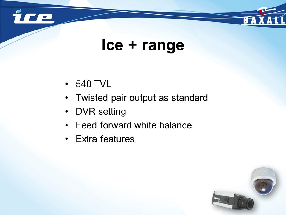 Ice + range 540 TVL Twisted pair output as standard DVR setting