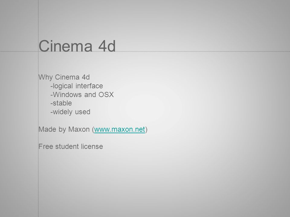 Cinema 4d Why Cinema 4d -logical interface -Windows and OSX -stable