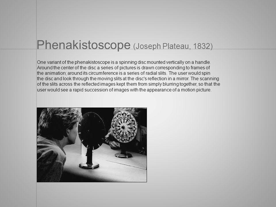 Phenakistoscope (Joseph Plateau, 1832)