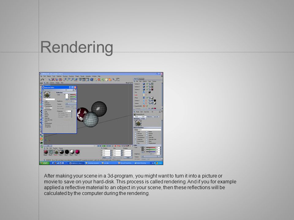 Rendering After making your scene in a 3d-program, you might want to turn it into a picture or.