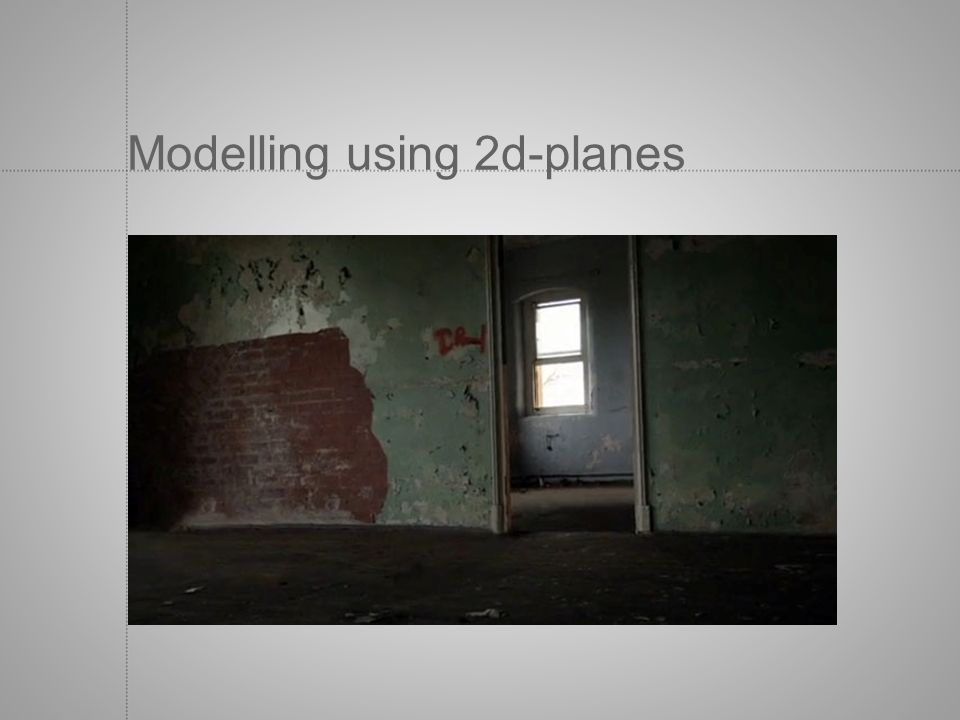 Modelling using 2d-planes