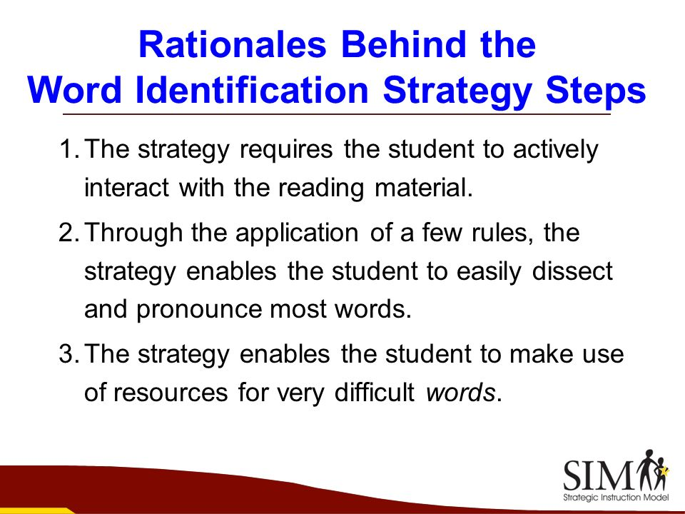 Rationales Behind the Word Identification Strategy Steps