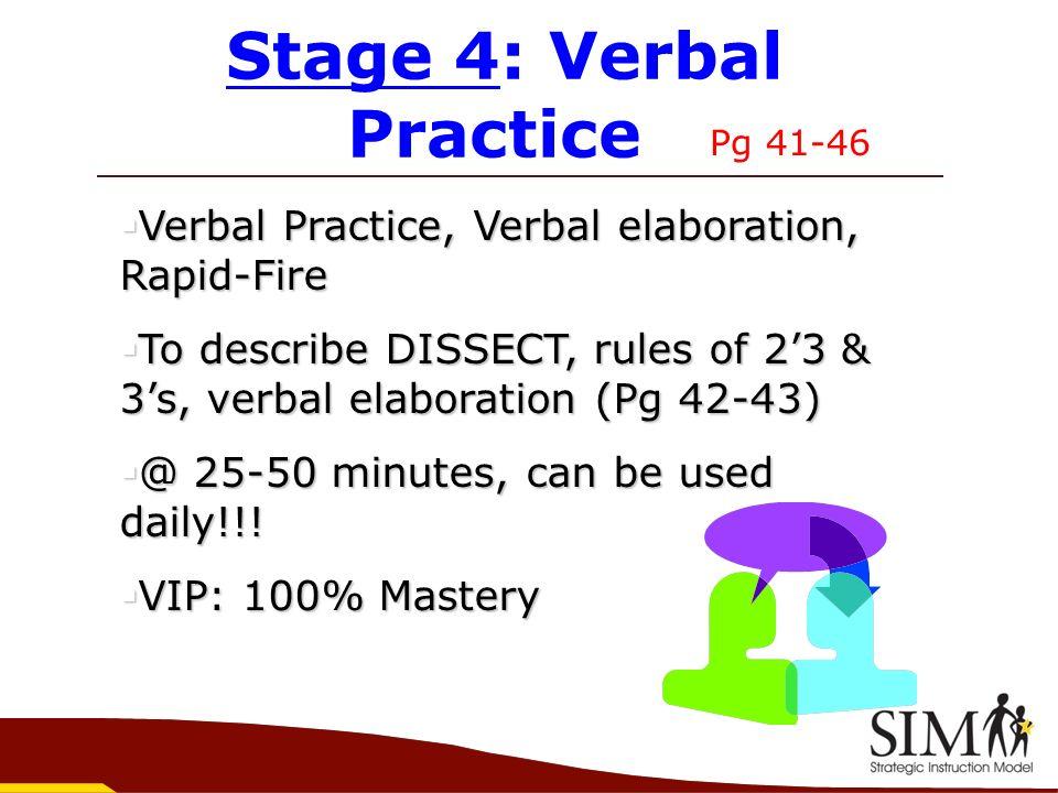 Stage 4: Verbal Practice