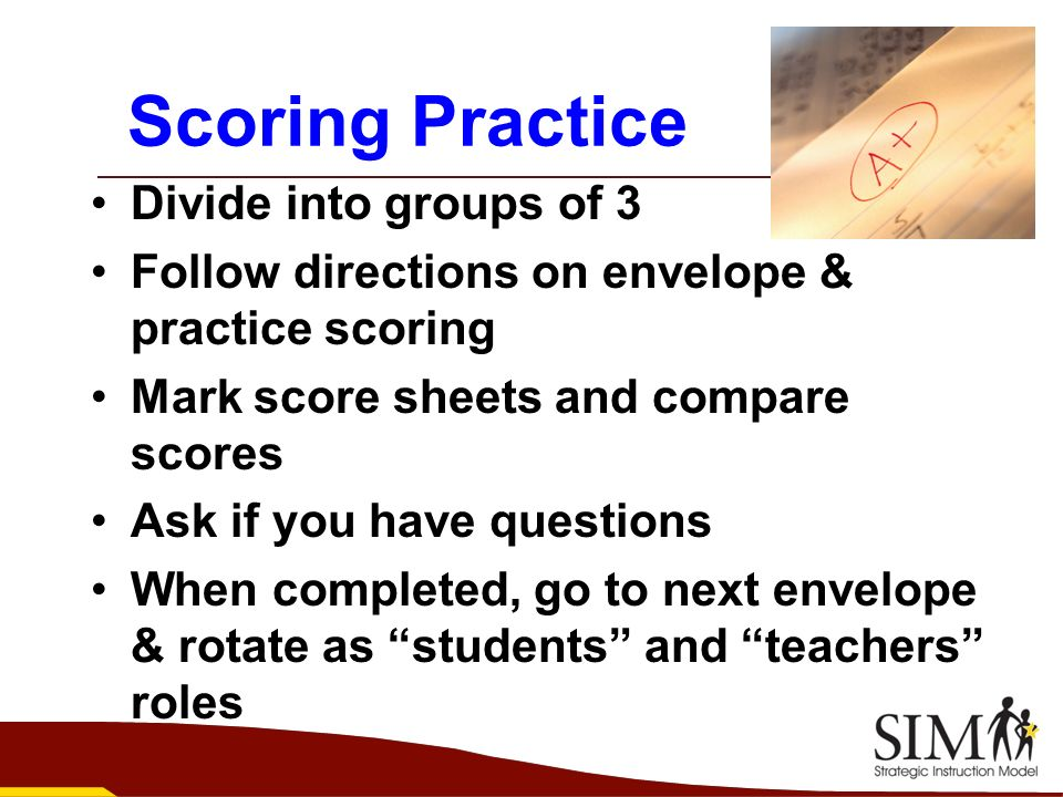 Scoring Practice Divide into groups of 3