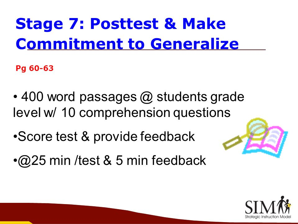 Stage 7: Posttest & Make Commitment to Generalize Pg 60-63