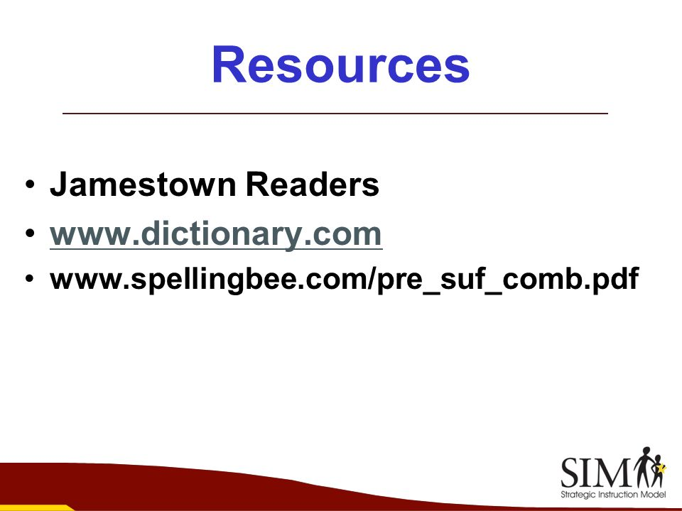 Resources Jamestown Readers www.dictionary.com