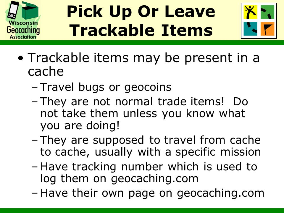 Pick Up Or Leave Trackable Items