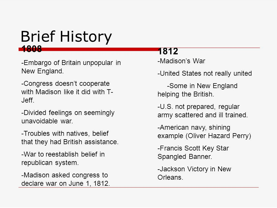 Brief History 1808 1812 -Madison's War