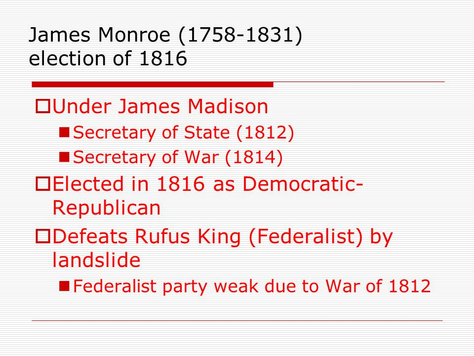 James Monroe (1758-1831) election of 1816