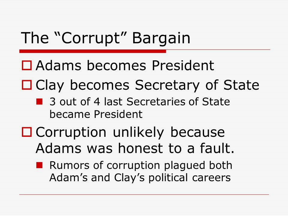 The Corrupt Bargain Adams becomes President