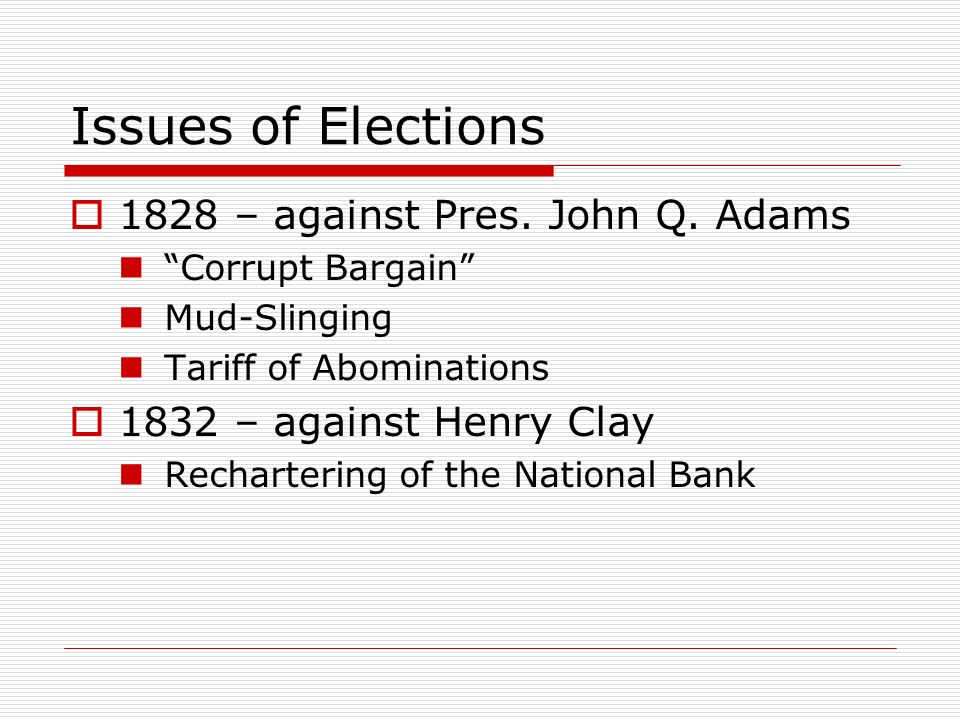Issues of Elections 1828 – against Pres. John Q. Adams