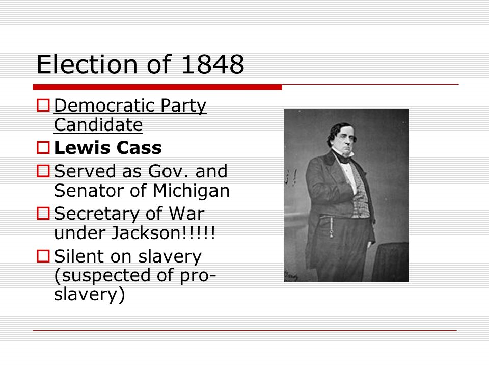 Election of 1848 Democratic Party Candidate Lewis Cass