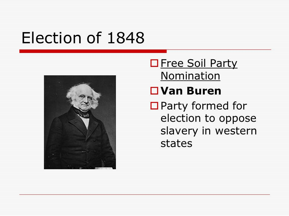 Election of 1848 Free Soil Party Nomination Van Buren