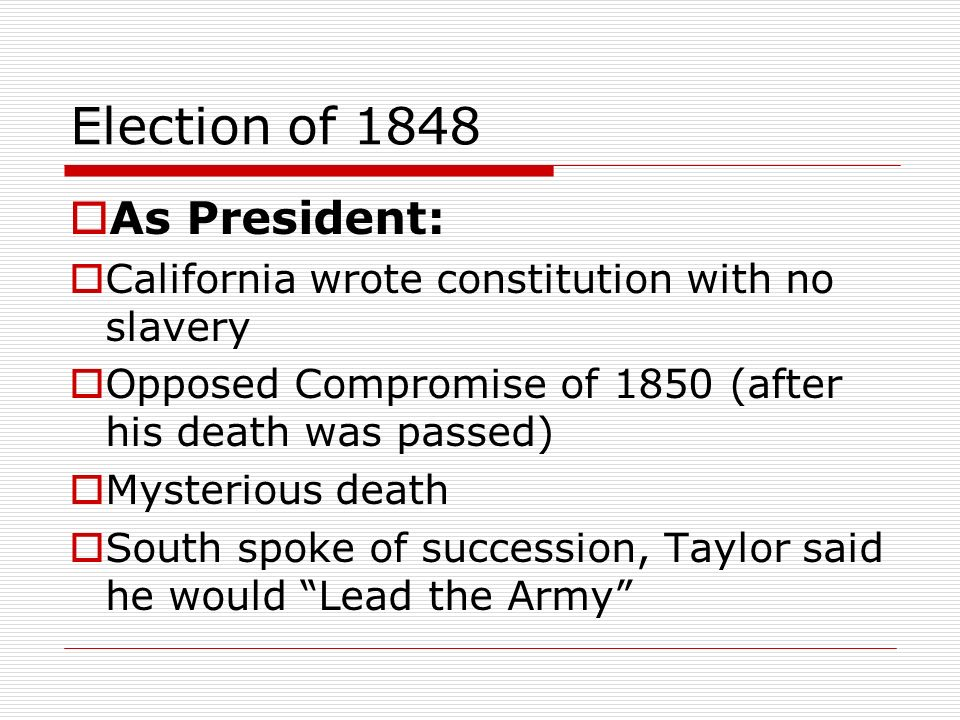Election of 1848 As President: