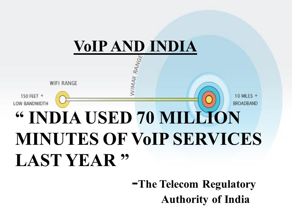 INDIA USED 70 MILLION MINUTES OF VoIP SERVICES LAST YEAR
