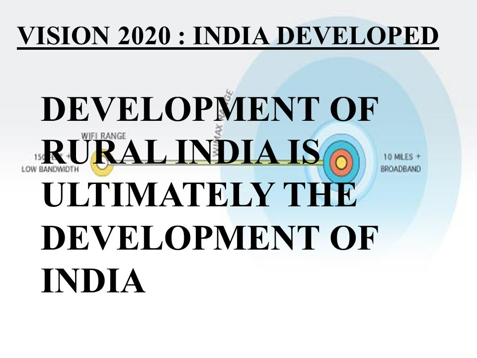 DEVELOPMENT OF RURAL INDIA IS ULTIMATELY THE DEVELOPMENT OF INDIA