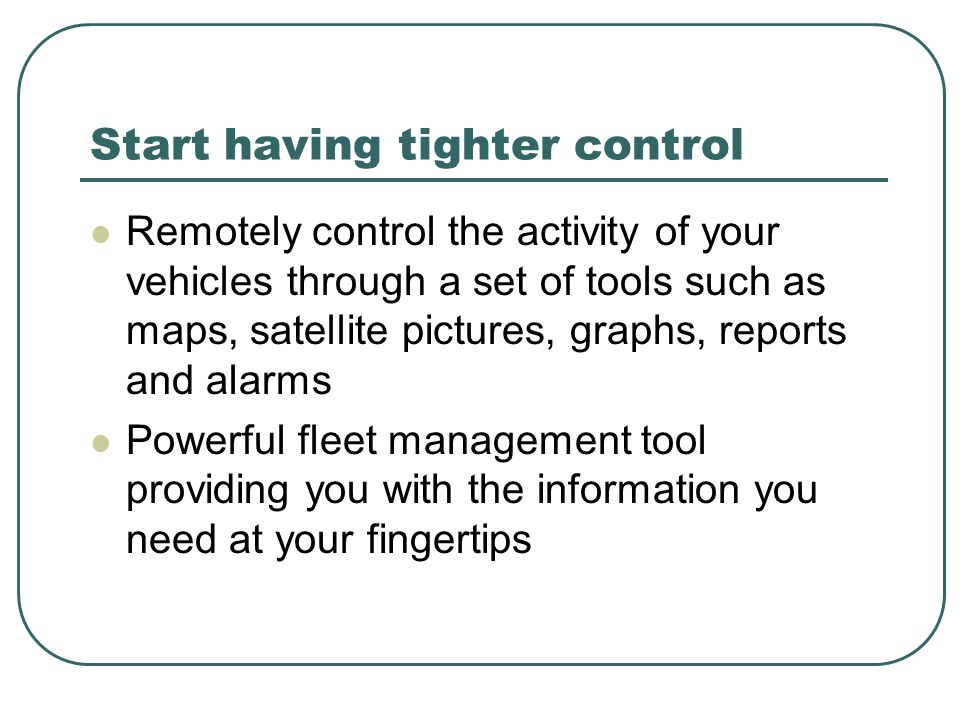 Start having tighter control