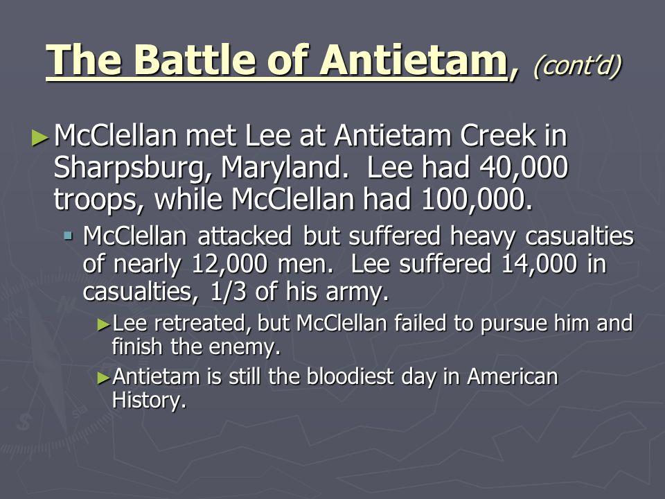 The Battle of Antietam, (cont'd)