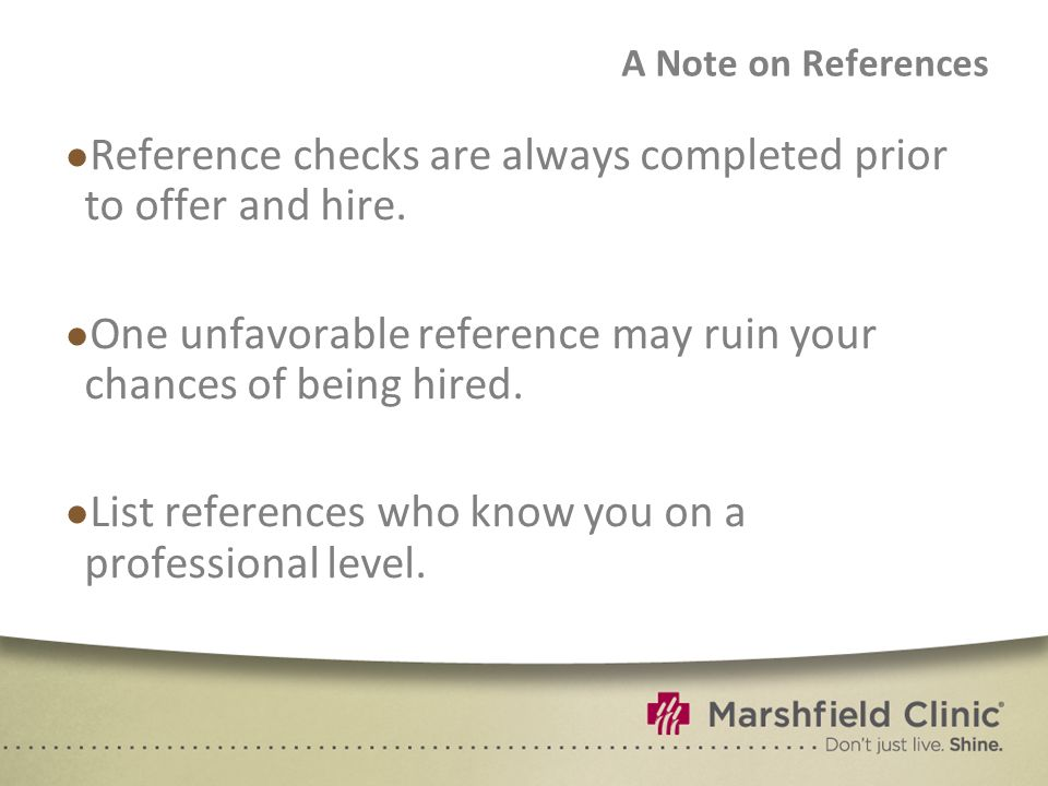 Reference checks are always completed prior to offer and hire.