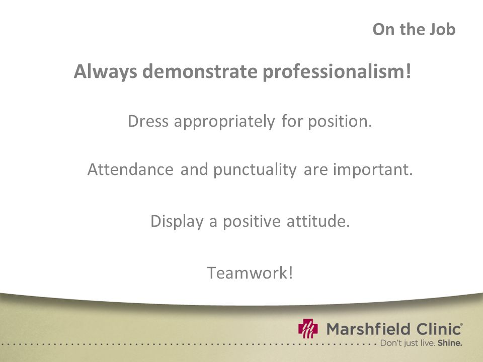 Always demonstrate professionalism!