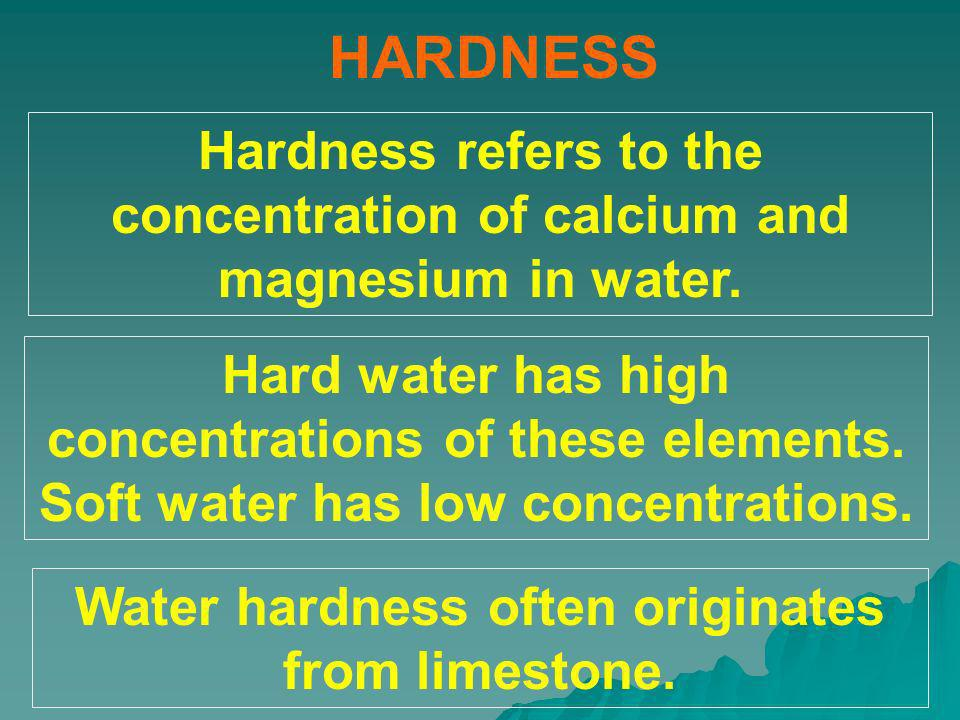Water hardness often originates from limestone.