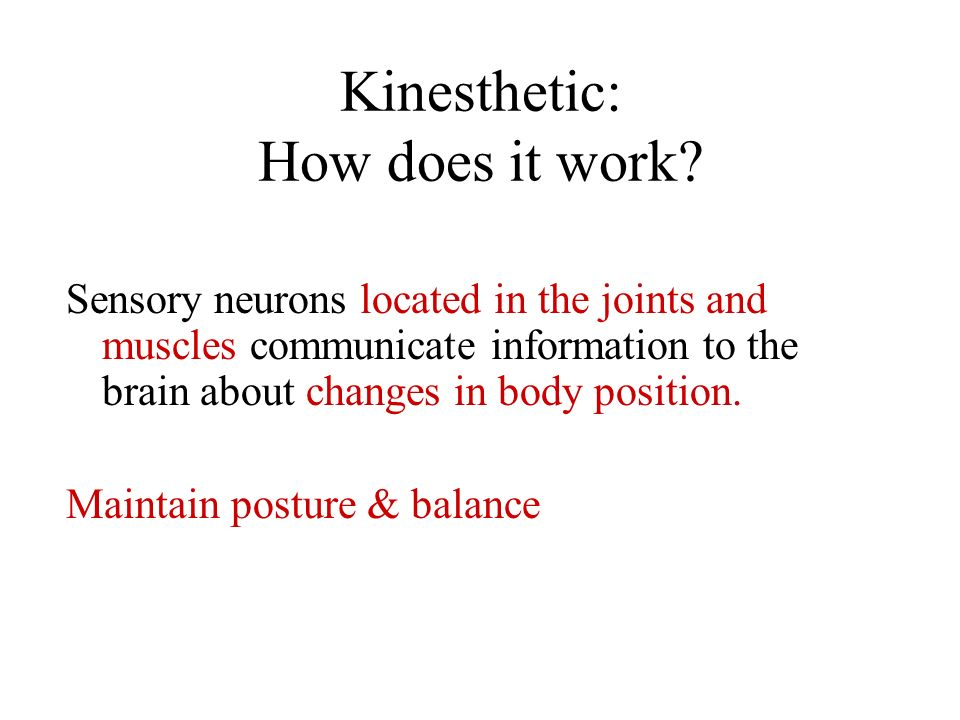 Kinesthetic: How does it work