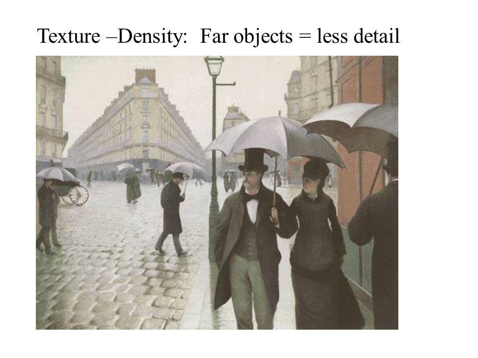 Texture –Density: Far objects = less detail