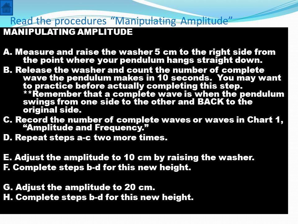 Read the procedures Manipulating Amplitude