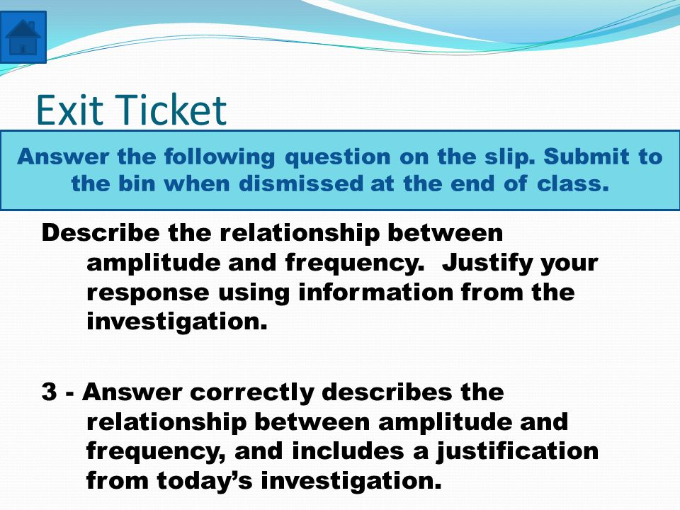 Exit Ticket Answer the following question on the slip. Submit to the bin when dismissed at the end of class.