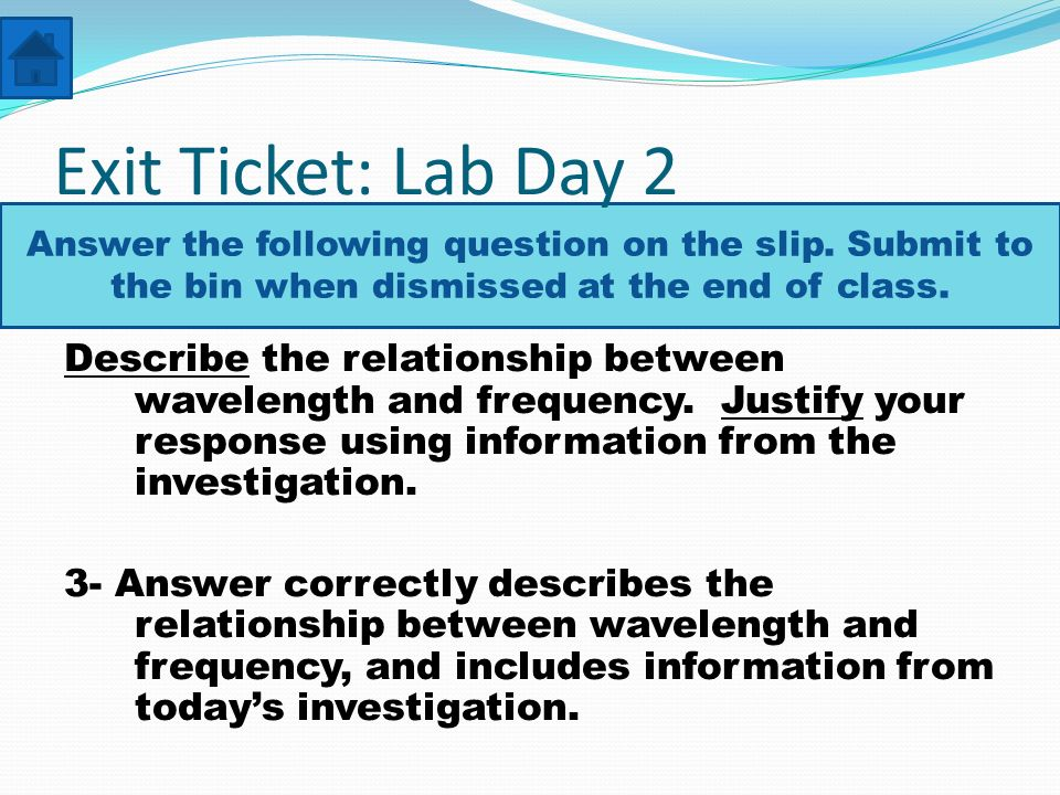 Exit Ticket: Lab Day 2 Answer the following question on the slip. Submit to the bin when dismissed at the end of class.