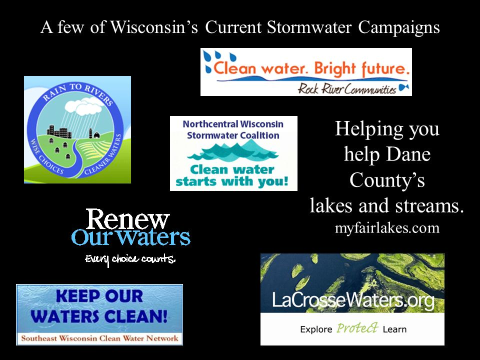 Explore Learn A few of Wisconsin's Current Stormwater Campaigns.