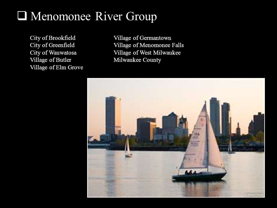 Menomonee River Group City of Brookfield City of Greenfield