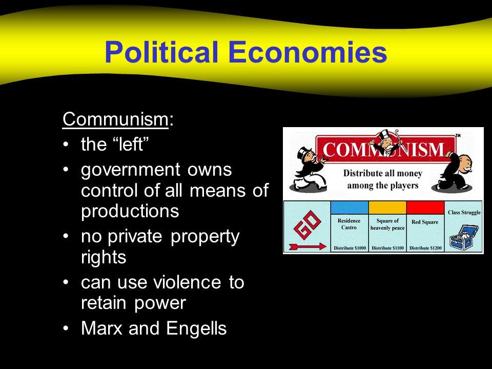 Political Economies Communism: the left