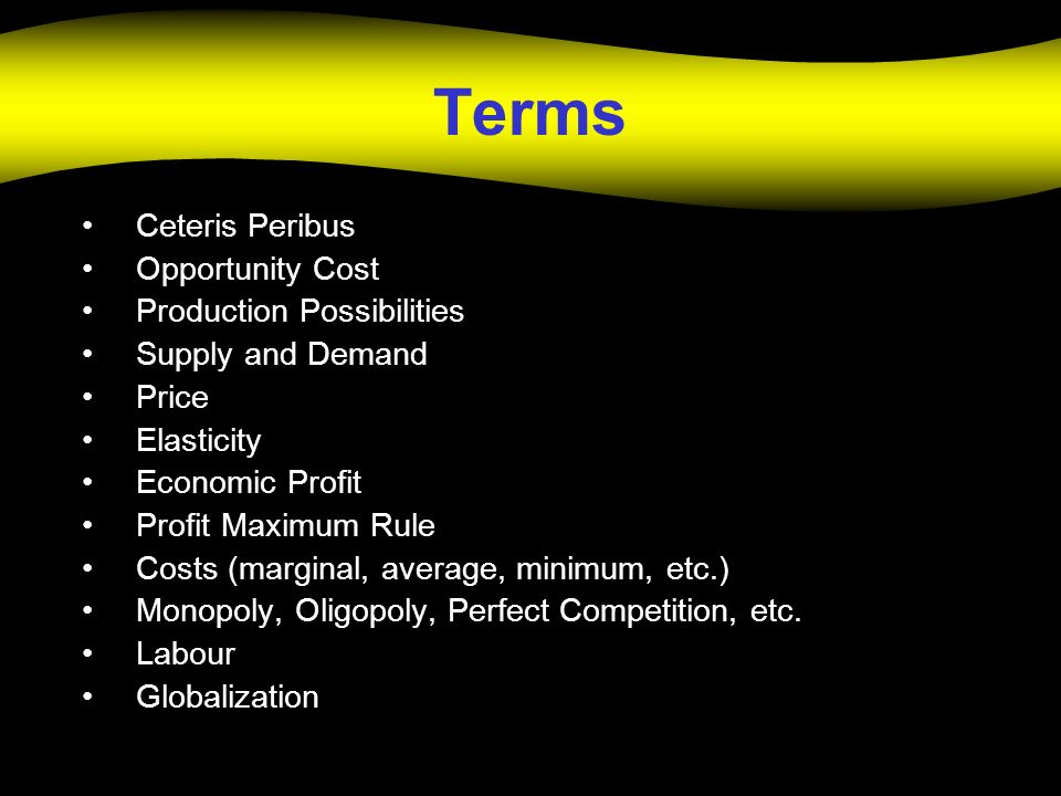 Terms Ceteris Peribus Opportunity Cost Production Possibilities