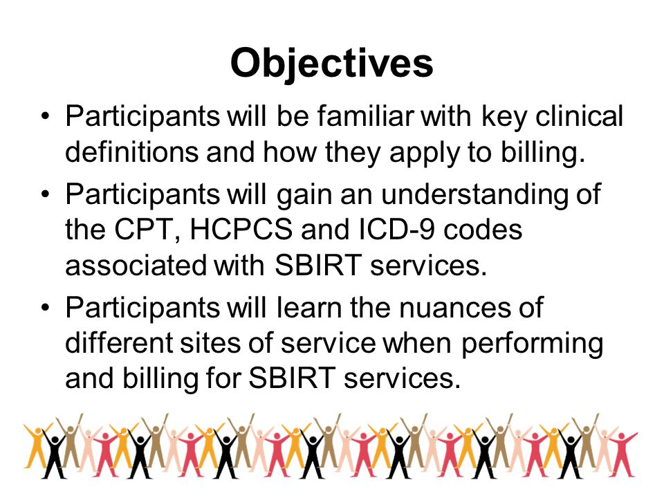 Objectives Participants will be familiar with key clinical definitions and how they apply to billing.