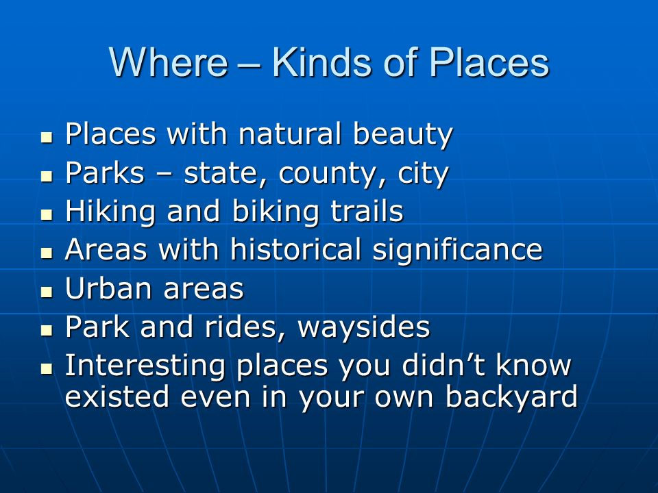 Where – Kinds of Places Places with natural beauty