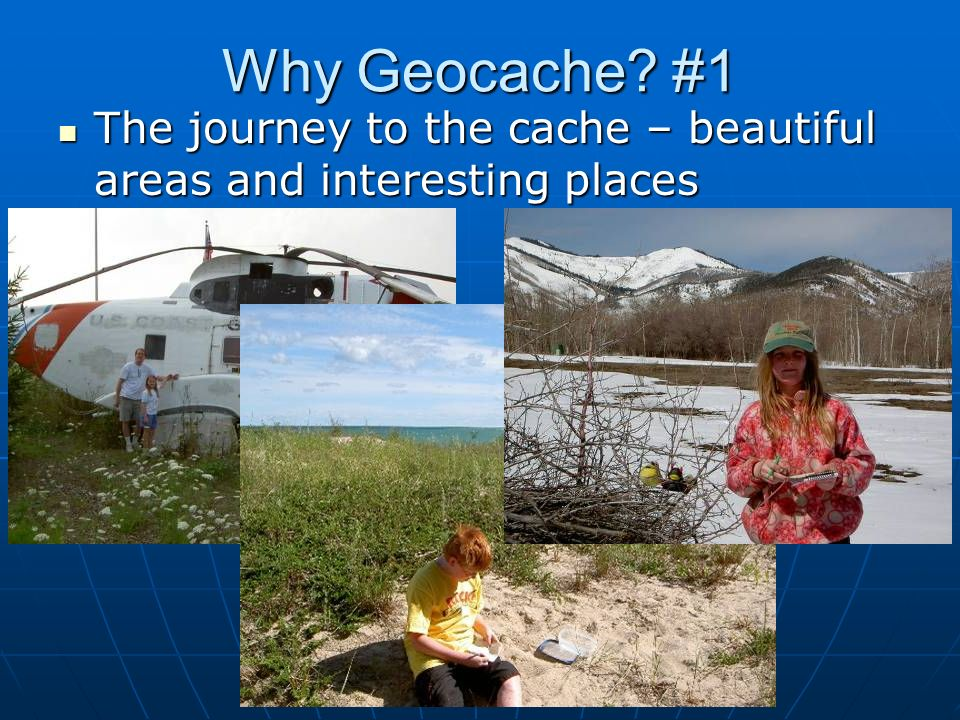 Why Geocache #1 The journey to the cache – beautiful areas and interesting places.