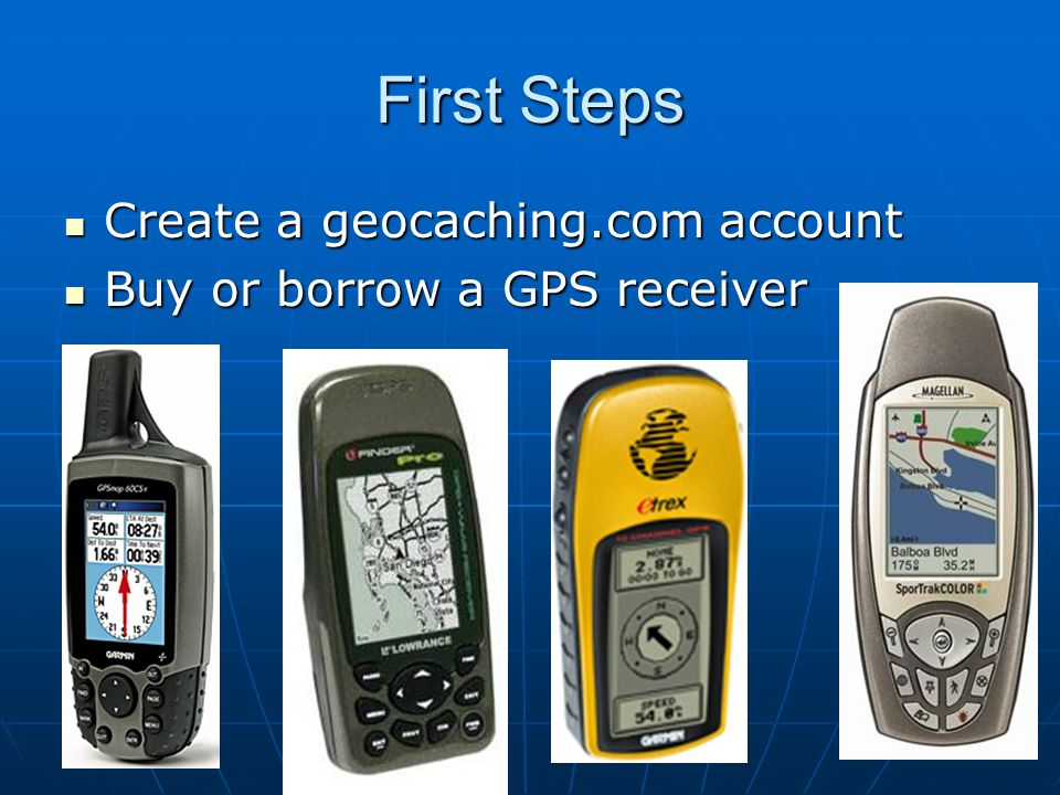 First Steps Create a geocaching.com account