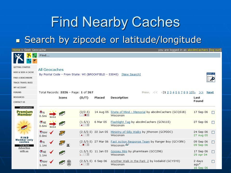 Find Nearby Caches Search by zipcode or latitude/longitude