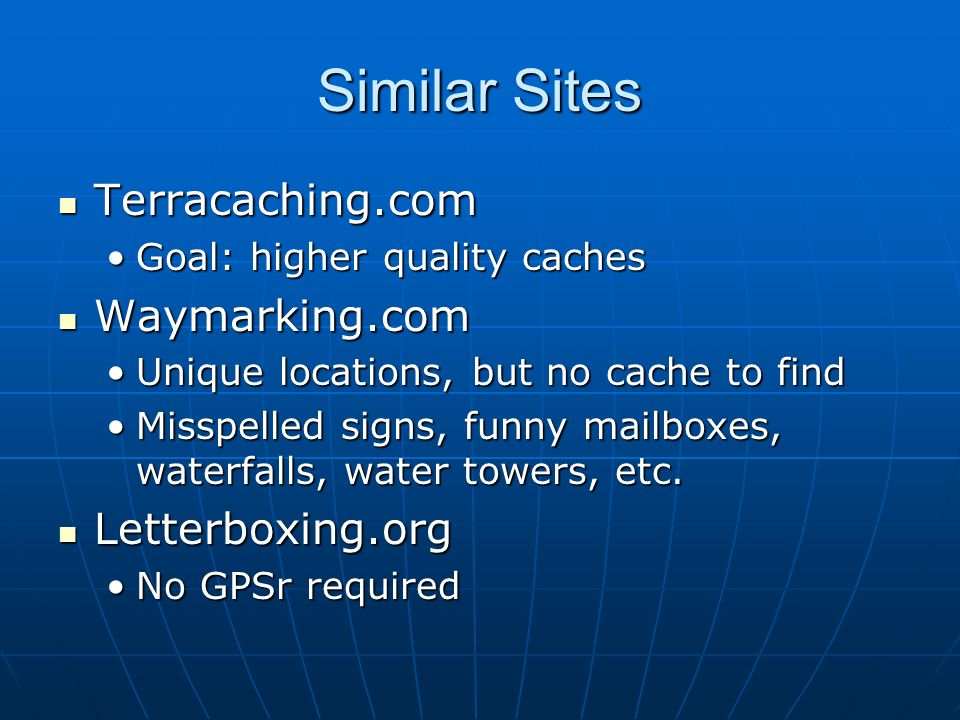 Similar Sites Terracaching.com Waymarking.com Letterboxing.org