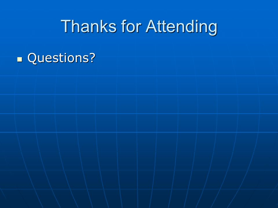 Thanks for Attending Questions