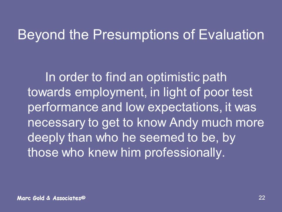 Beyond the Presumptions of Evaluation