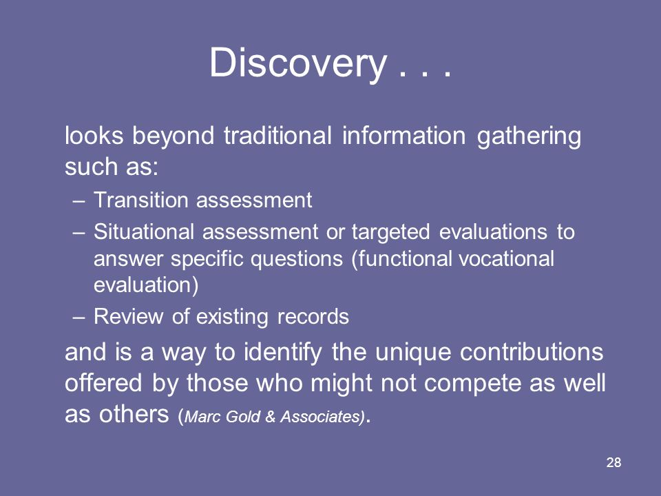 Discovery . . . looks beyond traditional information gathering such as: Transition assessment.