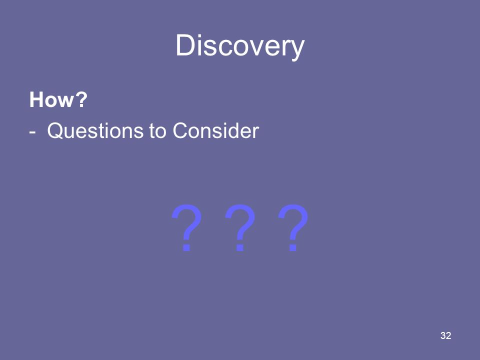 Discovery How Questions to Consider