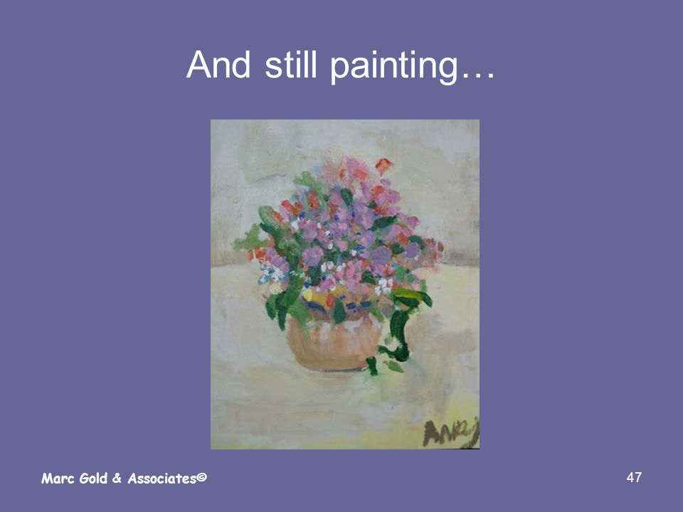 And still painting… Marc Gold & Associates©
