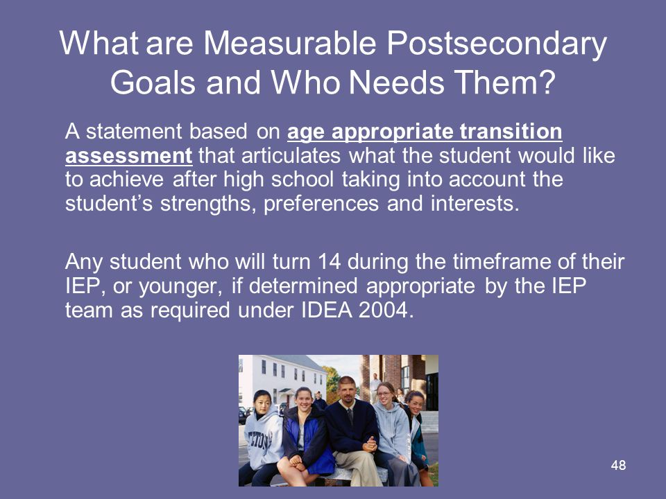 What are Measurable Postsecondary Goals and Who Needs Them