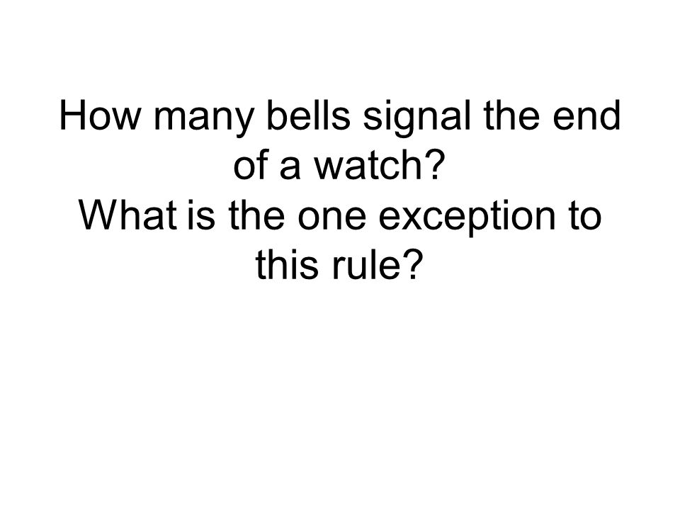 How many bells signal the end of a watch