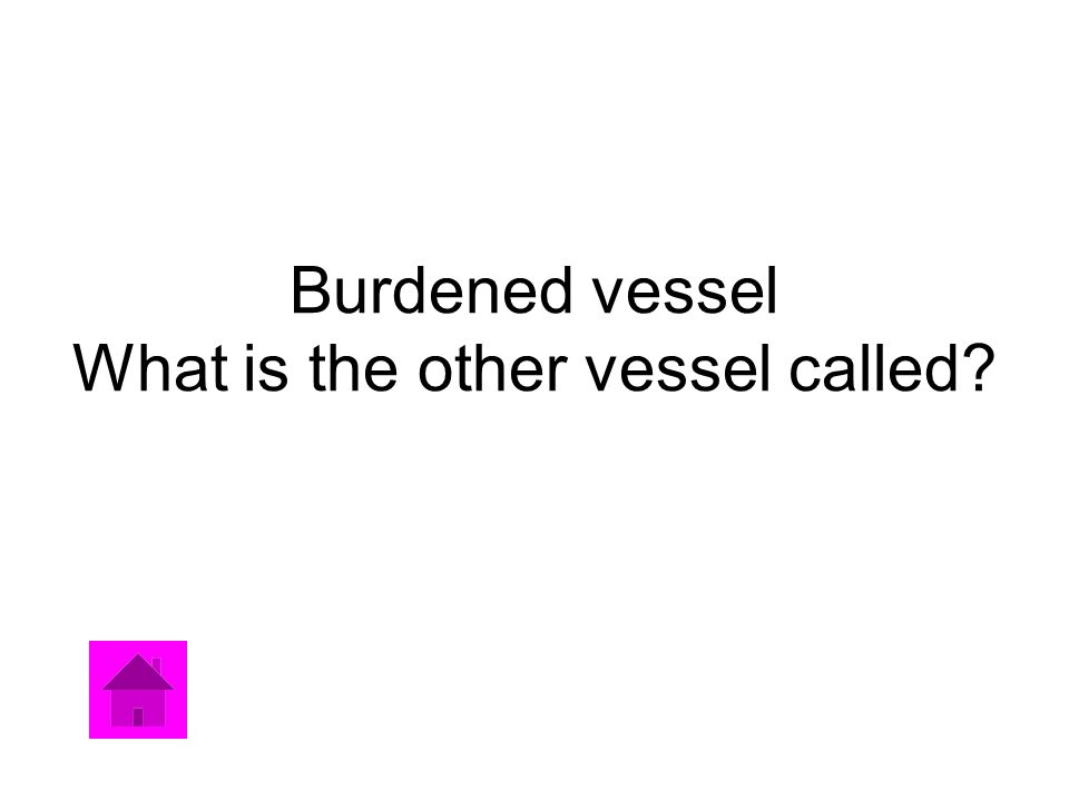 Burdened vessel What is the other vessel called