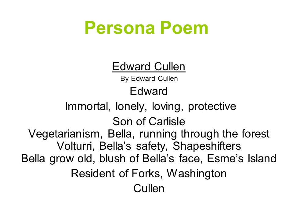 Persona Poem Edward Cullen Edward Immortal, lonely, loving, protective